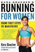 Kara Goucher's Running for Women: From First Steps to Marathons Cover