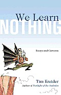 We Learn Nothing: Essays and Cartoons Cover