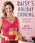Daisys Holiday Cooking Delicious Latin Reciopes for Effortless Entertaining