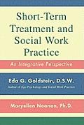 Short Term Treatment & Social Work Practice An Integrative Perspective