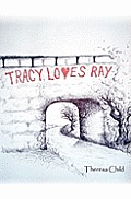 Tracy Loves Ray