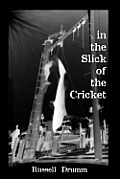 In the Slick of the Cricket