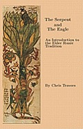 The Serpent and the Eagle: An...