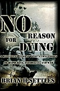 No Reason for Dying: A Reluctant Combat Pilot's Confession of Hypocrisy, Infidelity and War
