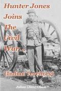 Hunter Jones Joins the Civil War (Indian Territory)