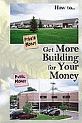 Get More Building for Your Money