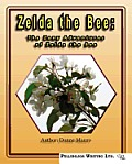 Zelda the Bee: The Zany Adventures of Zelda the Bee
