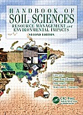 Handbook of Soil Sciences: Resource Management and Environmental Impacts, Second Edition