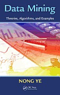 Data Mining: Theories, Algorithms, and Examples (Industrial and Systems Engineering)