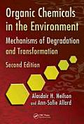 Organic Chemicals in the Environment: Mechanisms of Degradation and Transformation, Second Edition