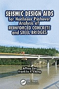 Seismic Design AIDS for Nonlinear Pushover Analysis of Reinforced Concrete and Steel Bridges