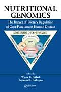 Nutritional Genomics: The Impact of Dietary Regulation of Gene Function on Human Disease