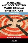 Managing and Coordinating Major Criminal Investigations, Second Edition
