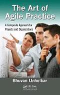 The Art of Agile Practice: A Composite Approach for Projects and Organizations