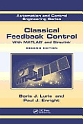 Classical Feedback Control: With MATLAB(R) and Simulink(r), Second Edition