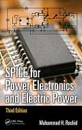Spice for Power Electronics and Electric Power, Third Edition (Electrical and Computer Engineering) Cover
