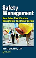 Safety Management: Near Miss Identification, Recognition, and Investigation