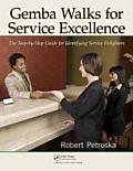 Gemba Walks for Service Excellence: The Step-By-Step Guide for Identifying Service Delighters [With CDROM]