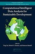 Computational Intelligent Data Analysis for Sustainable Development (Chapman & Hall/CRC Data Mining and Knowledge Discovery Serie)