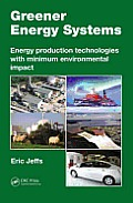 Greener Energy Systems: Energy Production Technologies with Minimum Environmental Impact Cover