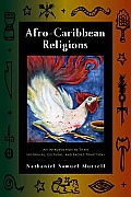 Afro Caribbean Religions An Introduction to Their Historical Cultural & Sacred Traditions