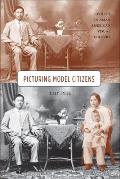 Picturing Model Citizens: Civility in Asian American Visual Culture