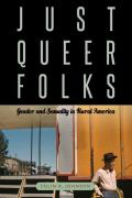 Just Queer Folks Gender & Sexuality in Rural America