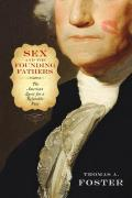 Sex and the Founding Fathers: The American Quest for a Relatable Past (Sexuality Studies)