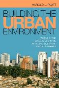 Building the Urban Environment: Visions of the Organic City in the United States, Europe, and Latin America (Urban Life, Landscape and Policy)