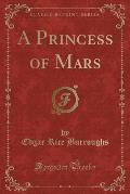 A Princess of Mars (Classic Reprint)