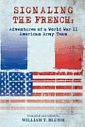 Signaling the French: Adventures of a World War II American Army Team