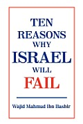 Ten Reasons Why Israel Will Fail