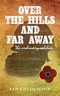 Over the Hills and Far Away: The Ordinary Soldier