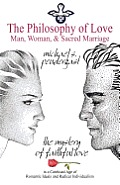 The Philosophy of Love: Man, Woman, and Sacred Marriage Cover