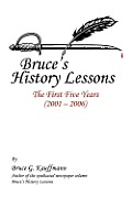 Bruce's History Lessons: The First Five Years (2001 - 2006)