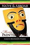 Naive & Abroad: Mexico: Painted Mask