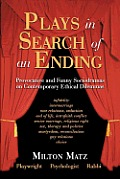 Plays in Search of an Ending: Provocative and Funny Sociodramas on Contemporary Ethical Dilemmas