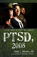 Ptsd, 2008: Are We Ready to Serve Our Troops?