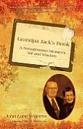 Grandpa Jack's Book: A Nonagenarian Minister's Wit and Wisdom