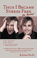 Thus I Became Stress Free: Oh, Really?