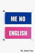 Me No English: Let's Speak American English!