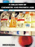 A Collection of Chemistry and Physics Labs