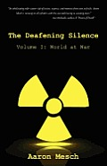 The Deafening Silence: Volume I: World at War