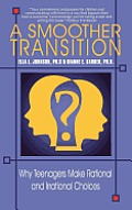 A Smoother Transition: Why Teenagers Make Rational and Irrational Choices