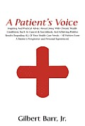 A Patient's Voice: Inspiring and Practical Advice about Living with Chronic Health Conditions, Such as Cancer & Sarcoidosis, and Achieving Positive Results regarding ALL