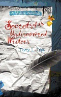 Secrets of the Undiscovered Writers: A Student Anthology