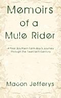 Memoirs of a Mule Rider: A Poor Southern Farm Boy's Journey through the Twentieth Century