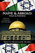 Naive & Abroad: Israel & Palestine: Obvious Questions No One Asks