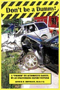 Don't Be a Dummy: Primer on Automotive Safety by an Engineering Expert Witness