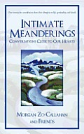 Intimate Meanderings: Conversations Close to Our Hearts